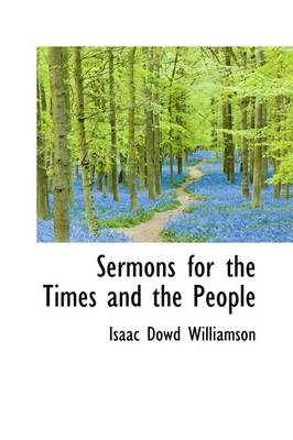 Sermons for the Times and the People by Isaac Dowd Williamson