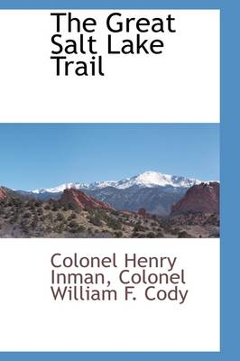 The Great Salt Lake Trail by Colonel Henry Inman
