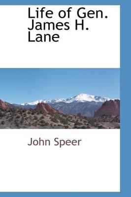 Life of Gen. James H. Lane by John Speer