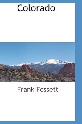 Colorado by Frank Fossett