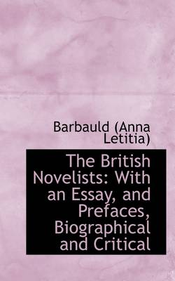 The British Novelists With an Essay, and Prefaces, Biographical and Critical by Anna Letitia Barbauld, Barbauld (Anna Letitia)
