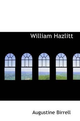 William Hazlitt by Augustine Birrell