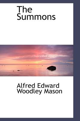 The Summons by Alfred Edward Woodley Mason
