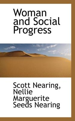 Woman and Social Progress by Scott Nearing