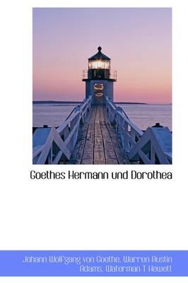Goethe's Hermann Und Dorothea by Johann Wolfgang Von Goethe