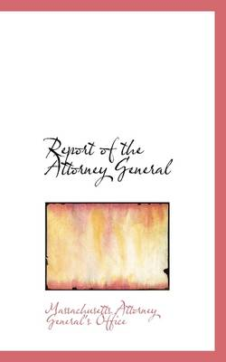 Report of the Attorney General by Massachuset Attorney General's Office