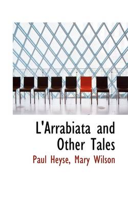 L'Arrabiata and Other Tales by Paul Heyse