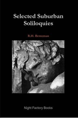 Selected Suburban Soliloquies by B.H. Bentzman