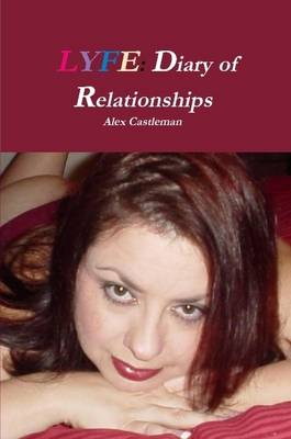 Lyfe Diary of Relationships by Alex Castleman