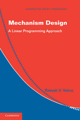Mechanism Design A Linear Programming Approach by Prof. Rakesh V. Vohra