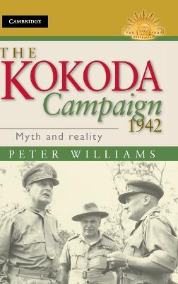 The Kokoda Campaign 1942 Myth and Reality by Dr. Peter Williams