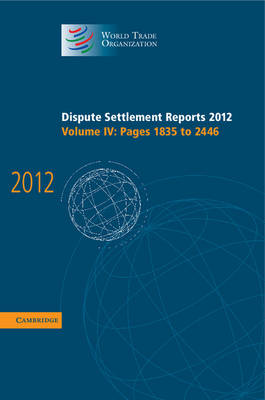 Dispute Settlement Reports 2012: Volume 4, Pages 1835-2446 by World Trade Organization