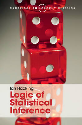 Logic of Statistical Inference by Ian Hacking, Jan-Willem Romeijn