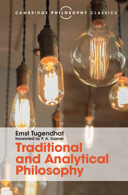 Traditional and Analytical Philosophy Lectures on the Philosophy of Language by Ernst Tugendhat