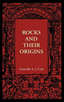 Rocks and their Origins by Grenville A. J. Cole