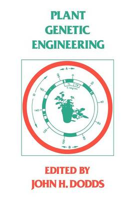 Plant Genetic Engineering by John H. Dodds