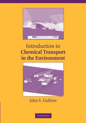 Introduction to Chemical Transport in the Environment by John S. (University of Minnesota) Gulliver