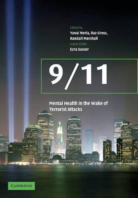 9/11: Mental Health in the Wake of Terrorist Attacks by Yuval (Associate Professor and Director, Trauma and PTSD Program, Columbia University, New York) Neria