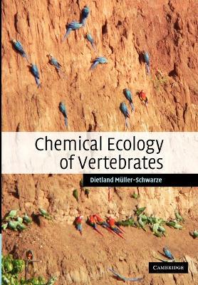 Chemical Ecology of Vertebrates by Dietland (State University of New York) Muller-Schwarze