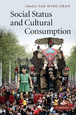 Social Status and Cultural Consumption by Tak Wing (University of Oxford) Chan