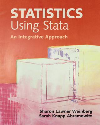 Statistics Using Stata An Integrative Approach by Sharon Lawner Weinberg, Sarah Knapp Abramowitz