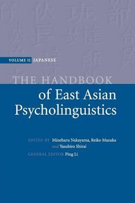 The Handbook of East Asian Psycholinguistics by Mineharu (Ohio State University) Nakayama