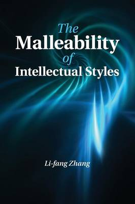 The Malleability of Intellectual Styles by Li-fang (The University of Hong Kong) Zhang