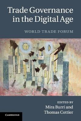 Trade Governance in the Digital Age World Trade Forum by Mira Burri