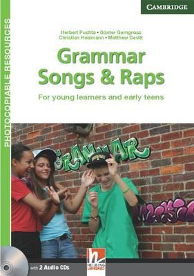 Grammar Songs and Raps Teacher's Book with Audio CDs (2) For Young Learners and Early Teens by Herbert Puchta, Matthew Devitt, Gunther Gerngross, Christian Holzmann