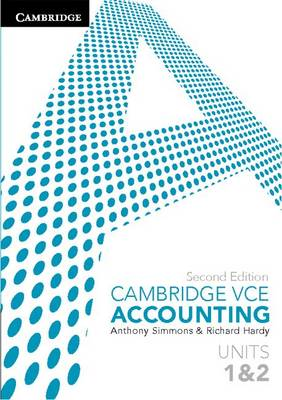 Cambridge VCE Accounting Units 1 and 2 by Anthony Simmons, Richard Hardy