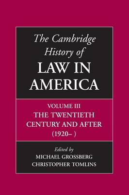 The Cambridge History of Law in America by Michael (Indiana University) Grossberg