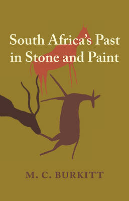 South Africa's Past in Stone and Paint by M. C. Burkitt