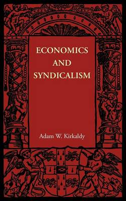 Economics and Syndicalism by Adam W. Kirkaldy