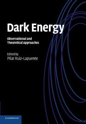 Dark Energy Observational and Theoretical Approaches by Pilar (Universitat de Barcelona) Ruiz-Lapuente