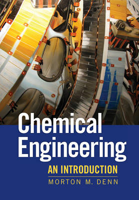 Chemical Engineering An Introduction by Morton M. Denn
