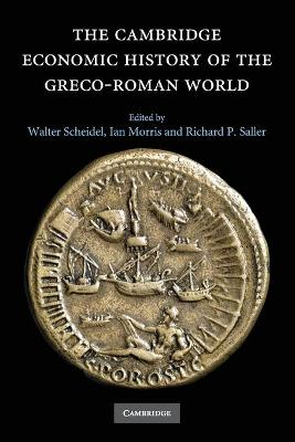 The Cambridge Economic History of the Greco-Roman World by Walter Scheidel