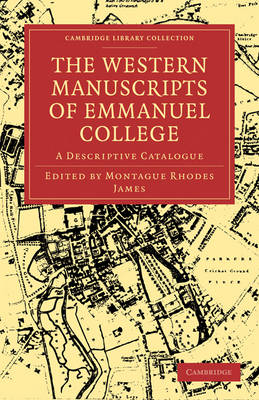 The Western Manuscripts in the Library of Emmanuel College A Descriptive Catalogue by Montague Rhodes James
