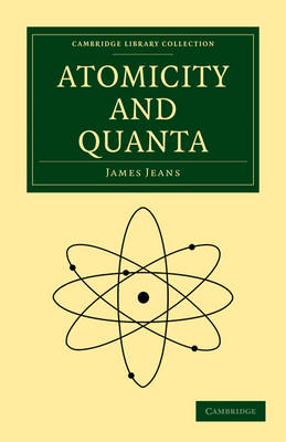 Atomicity and Quanta by Sir James Jeans