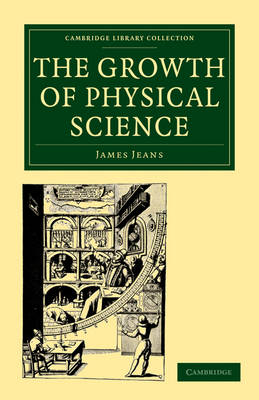The Growth of Physical Science by Sir James Jeans