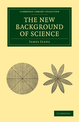 The New Background of Science by Sir James Jeans