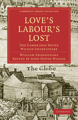 Love's Labours Lost The Cambridge Dover Wilson Shakespeare by William Shakespeare