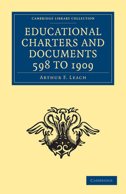 Educational Charters and Documents 598 to 1909 by Arthur F. Leach
