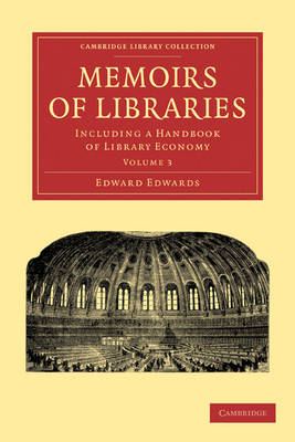 Memoirs of Libraries Including a Handbook of Library Economy by Edward Edwards