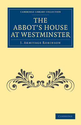 The Abbot's House at Westminster by J. Armitage Robinson