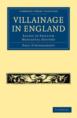 Villainage in England Essays in English Mediaeval History by Sir Paul Vinogradoff