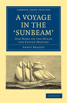 A Voyage in the 'Sunbeam' Our Home on the Ocean for Eleven Months by Annie Brassey