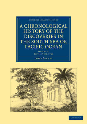 A Chronological History of the Discoveries in the South Sea or Pacific Ocean by James Burney