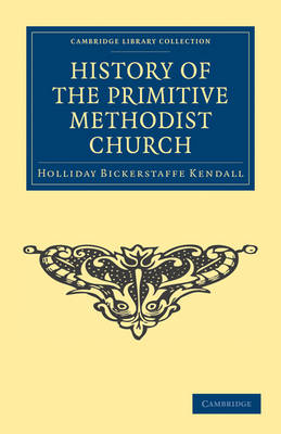 History of the Primitive Methodist Church by Holliday Bickerstaffe Kendall