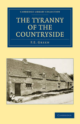 The Tyranny of the Countryside by F. E. Green