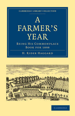 A Farmer's Year Being his Commonplace Book for 1898 by H. Rider Haggard